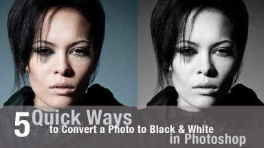 Five Quick Ways to Convert a Photo to Black & White in Photoshop