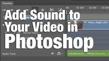 Add Sound to Your Video in Photoshop