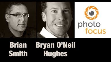 Brian Smith and Bryan O'Neil Hughes — Photofocus Podcast 12/5/13