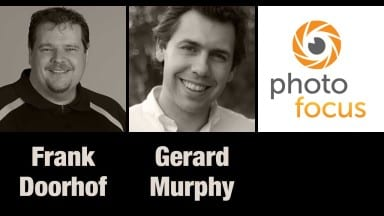 Frank Doorhof & Gerard Murphy | Photofocus Podcast 1/25/14