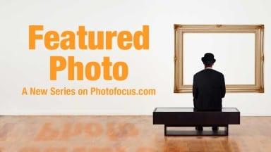 Photofocus Now Showcasing Featured Photos