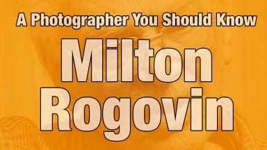Milton Rogovin | A Photographer You Should Know