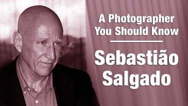 Sebastião Salgado | A Photographer You Should Know