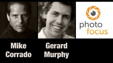 Mike Corrado & Gerard Murphy | Photofocus Podcast 4/15/14