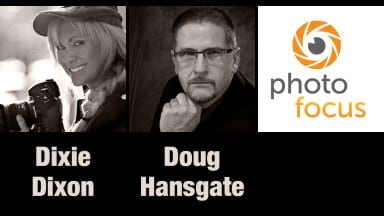Dixie Dixon & Doug Hansgate | Photofocus Podcast 5/25/14