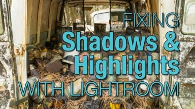 Fixing Shadows and Highlights with Lightroom