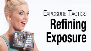 Exposure Tactics • Refining Exposure