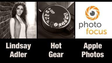 Lindsay Adler, Apple News & Hot Gear   Photofocus Podcast 6/5/14
