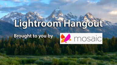 Lightroom Hangout: Mastering the Mobile Monster