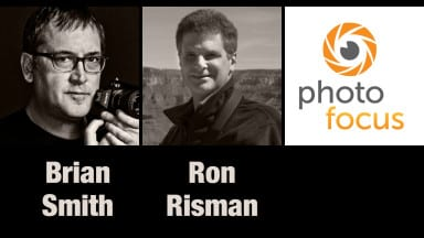 Brian Smith & Ron Risman | Photofocus Podcast 7/25/14