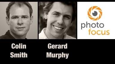 Colin Smith & Gerard Murphy | Photofocus Podcast 7/5/14