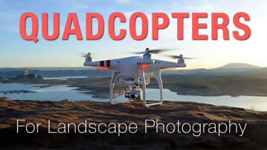 What Does the Quad-Copter Mean for Landscape Photographers?