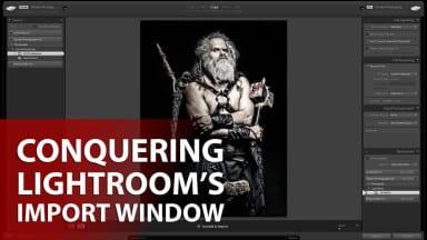 Conquering Lightroom's Import Window