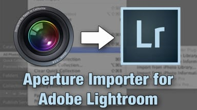 Moving From Aperture to Lightroom?  Get This Free Migration Tool