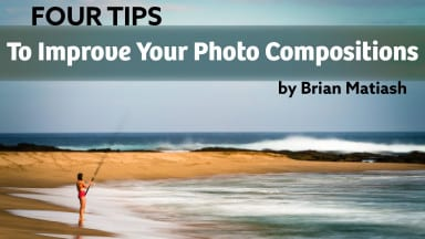 Four Photo Tips To Improve Your Compositions