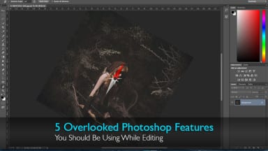 5 Overlooked Photoshop Features You Should Be Using While Editing