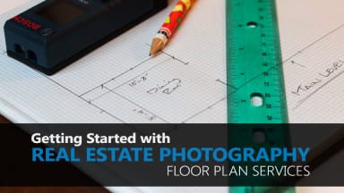 Getting Started with Real Estate Photography – Floor Plan Services