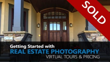 Getting Started with Real Estate Photography – Virtual Tours & Pricing