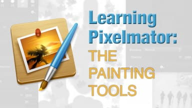 Learning Pixelmator: The Painting Tools