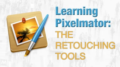 Learning Pixelmator: The Retouching Tools