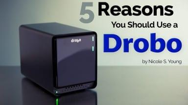 Five Reasons You Should Use a Drobo