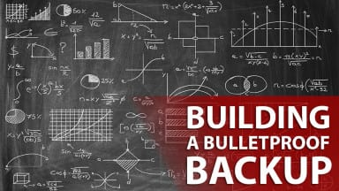 Building a Bulletproof Backup System