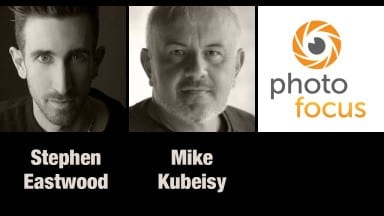 Stephen Eastwood & Mike Kubeisy | Photofocus Podcast 12/25/14
