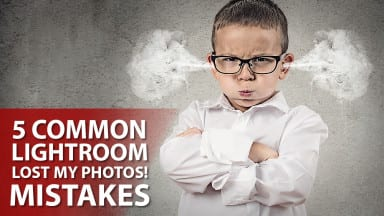 """5 Common """"Lightroom Lost my Photos!"""" Mistakes"""