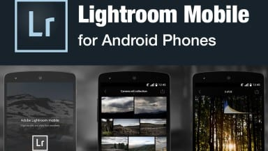 Lightroom Mobile Released for Android Phones