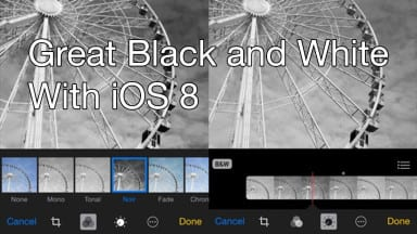Great Black and White Images with iOS 8