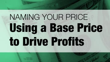 Naming Your Price: Using a Base Price to Drive Profits