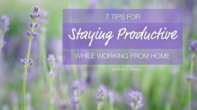 7 Tips for Staying Productive While Working From Home