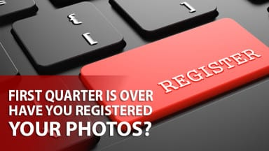 First Quarter is over: Have you registered your photos?
