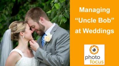 """Managing """"Uncle Bob"""" at Weddings"""