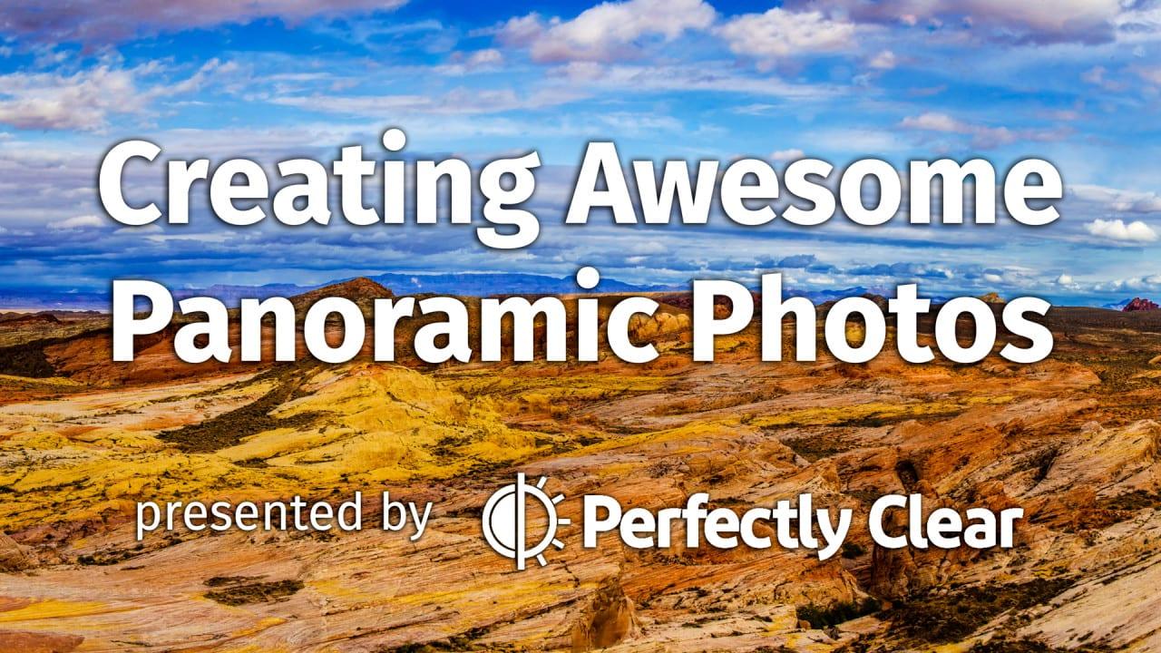 Free Webinar: Creating Awesome Panoramic Photos