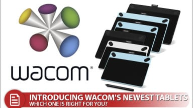 Introducing Wacom's Newest Tablets : Which one is right for you?