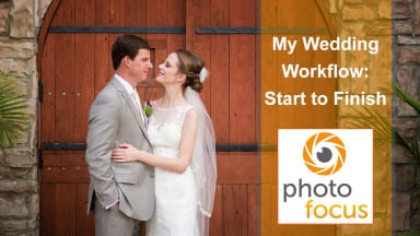My Wedding Workflow: Start to Finish