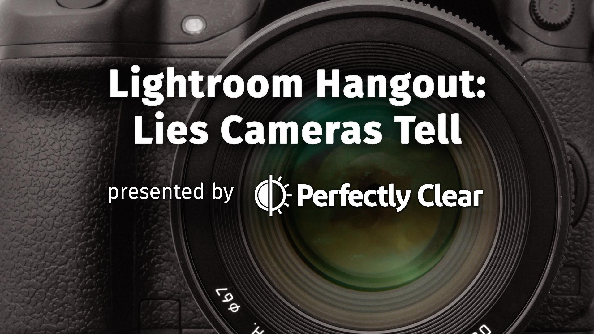 Lies Cameras Tell Blog-1
