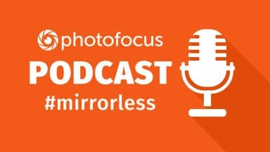 Photofocus Podcast January 28, 2016 —  Mirrorless with Scott Bourne & Marco Larousse