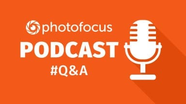 The Q & A Show |  Photofocus Podcast April 7, 2016