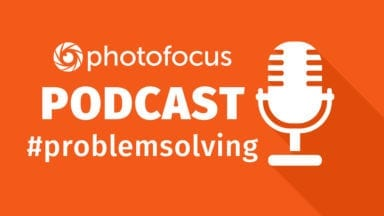 The Problem Solving Show | Photofocus Podcast October 11th, 2016