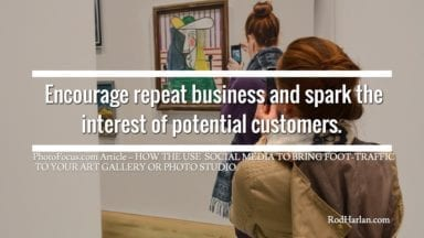 Use Social Media To Bring Foot-Traffic To Your Art Gallery Or Photo Studio