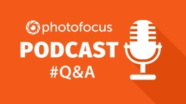 The Q & A Show | Photofocus Podcast September 7th, 2016