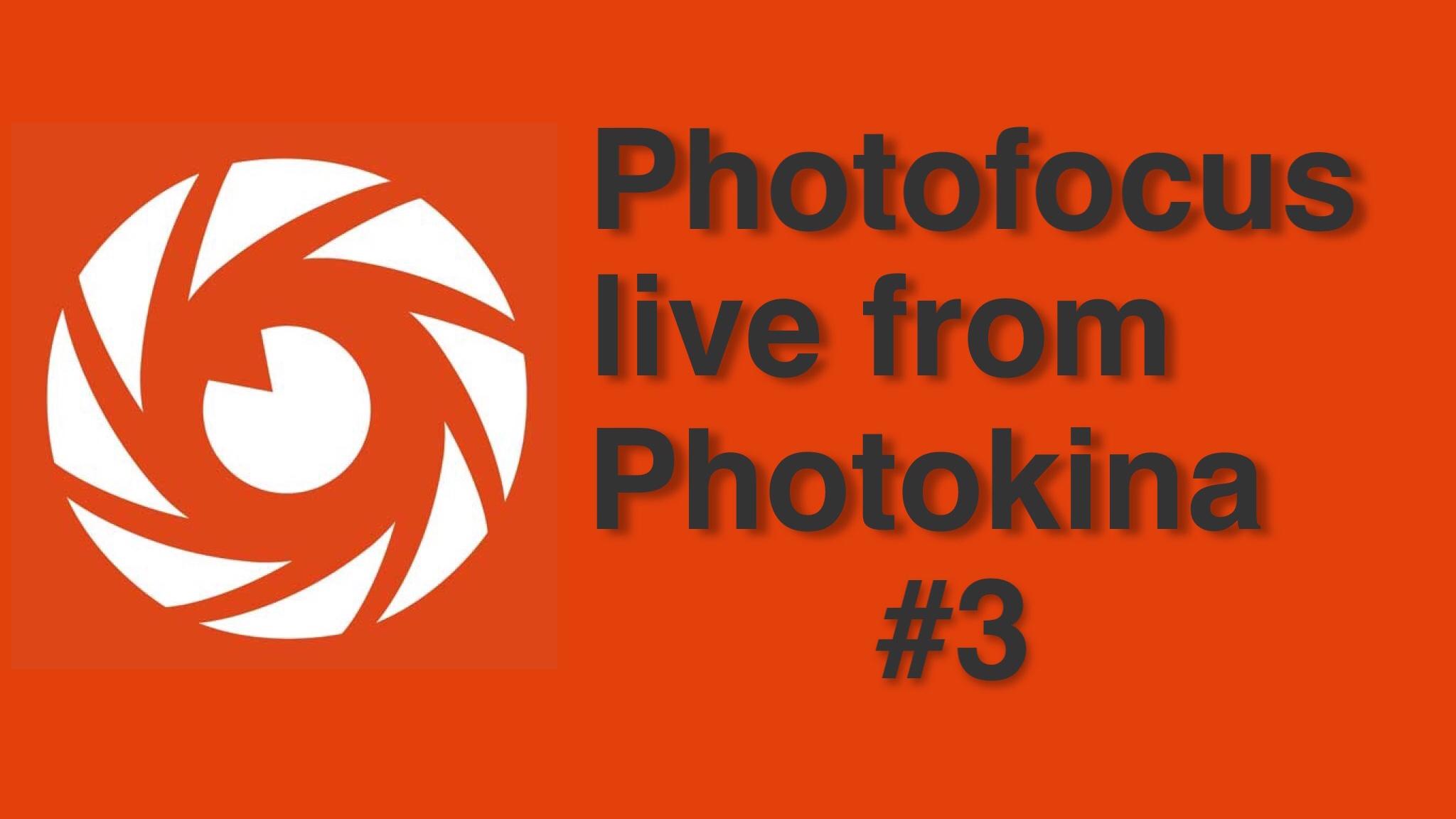 Live from Photokina 2016 - #3