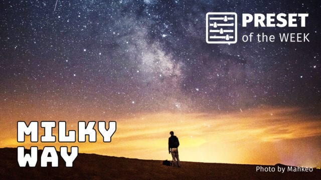 Free Preset of the Week – Milky Way