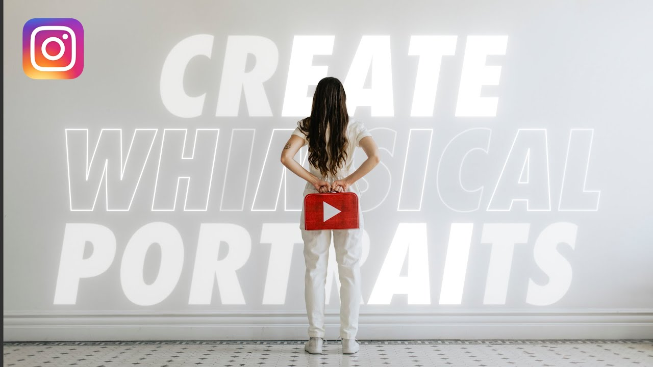 Create Whimsical Portraits for Instagram at Home! - youtube
