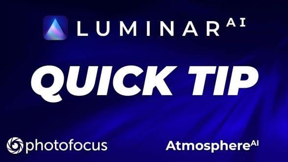Luminar AI Quick Tip: Atmosphere AI - youtube