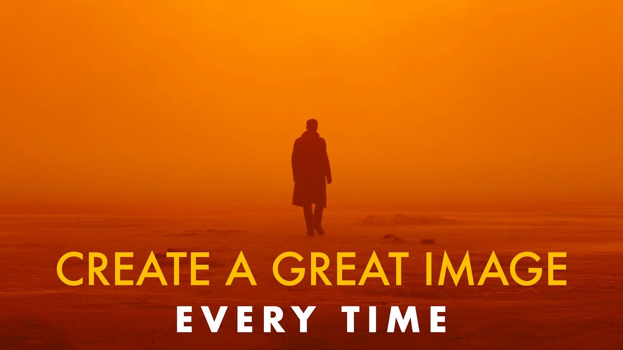 How to create a great image EVERY TIME | 4 easy tips - youtube