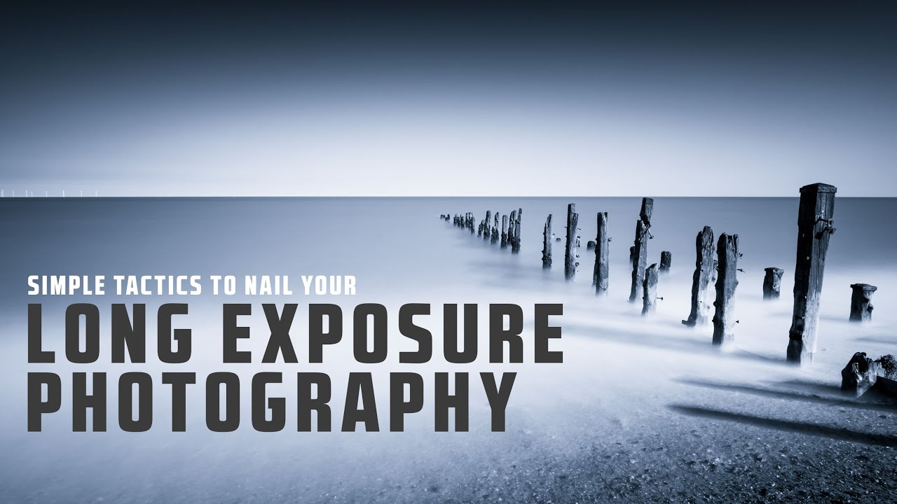 Simple TACTICS to NAIL your LONG EXPOSURE Photography - youtube