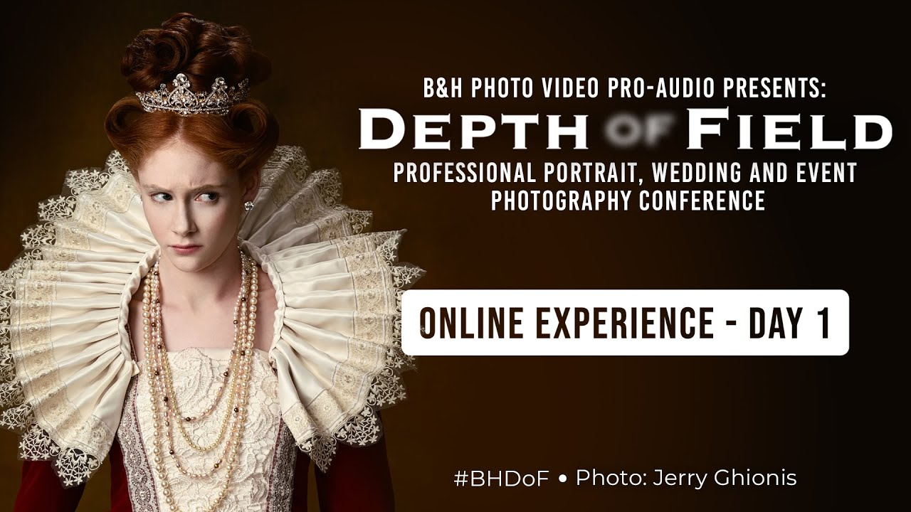 Depth of Field 2021 - Day 1 - B&H's Wedding, Portrait and Event Photography Conference - youtube